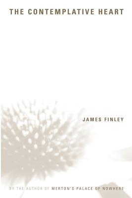 The Contemplative Heart - Finley, James