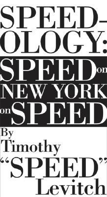 Speedology: Speed on New York on Speed - Levitch, Timothy Speed