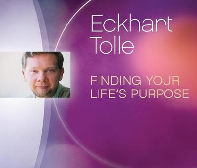 Finding Your Life's Purpose (Cd) - Eckhart Tolle
