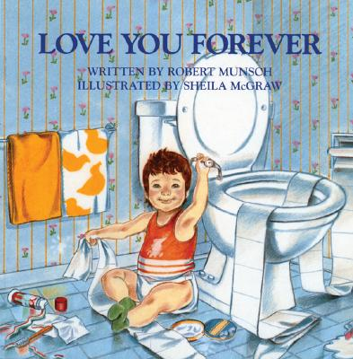 Love You Forever - Munsch, Robert N
