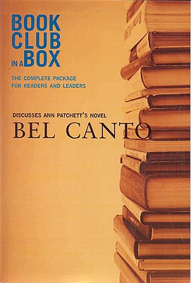 Bookclub in a Box Discusses the Novel Bel Canto - Herbert, Marilyn, and Patchett, Ann