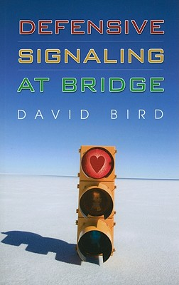 Defensive Signalling at Bridge - Bird, David