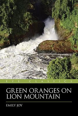 Green Oranges on Lion Mountain - Joy, Emily