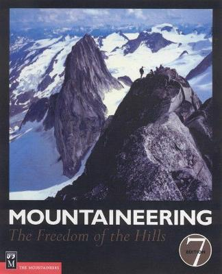 Mountaineering: The Freedom of the Hills - Graydon, Don, and Cox, Steven M. (Revised by), and Fulsaas, Kris (Revised by)