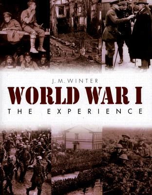 The Experience of World War I - Winter, J M