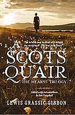 A Scots Quair - Gibbon, Lewis Grassic, and Campbell, Ian (Editor)