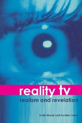 Reality TV: Realism and Revelation - Biressi, Anita, Professor, and Nunn, Heather, Professor