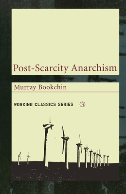 Post-Scarcity Anarchism - Bookchin, Murray