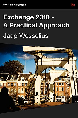 Exchange 2010 - A Practical Approach - Wesselius, Jaap