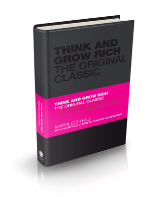 Think and Grow Rich: The Original Classic - Hill, Napoleon