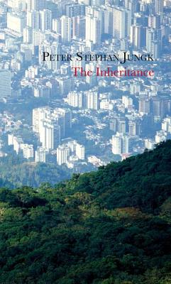The Inheritance - Jungk, Peter Stephan, and Hofmann, Michael (Translated by)