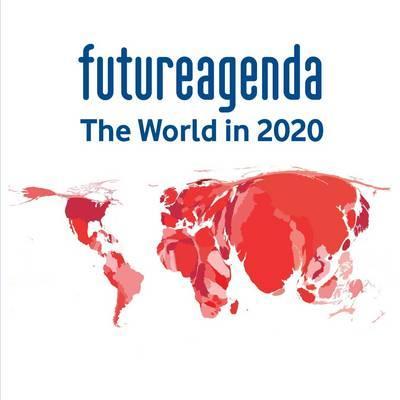 Future Agenda: The World in 2020 - Jones, Tim