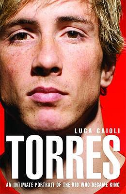 Torres: An Intimate Portrait of the Kid Who Became King - Caioli, Luca