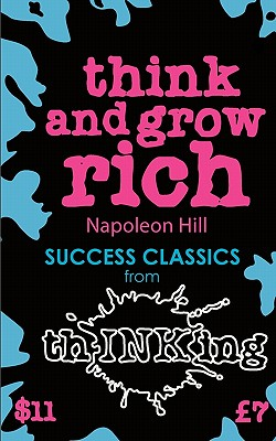 Think and Grow Rich (Thinking Classics) - Hill, Napoleon, and McCallum, Robbie (Introduction by)