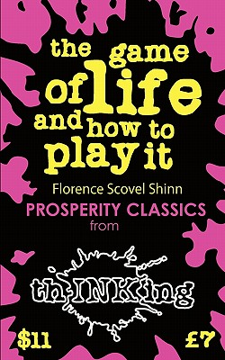 The Game of Life & How to Play It (Thinking Classics) - Scovel Shinn, Florence, and McCallum, Robbie (Introduction by)