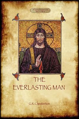 The Everlasting Man - Chesterton, Gilbert Keith
