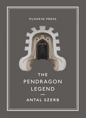 The Pendragon Legend - Szerb, Antal, and Rix, Len (Translated by), and Ryan, Eoin (Designer)
