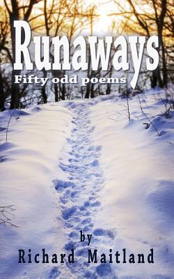 Runaways: Fifty Odd Poems - Maitland, Richard