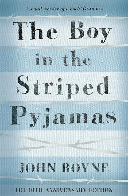 The Boy in the Striped Pyjamas - Boyne, John