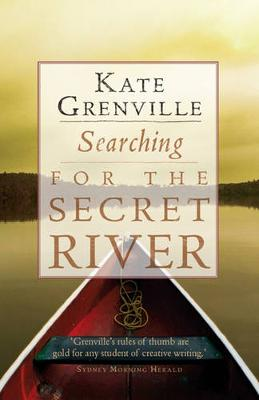 Searching for the Secret River - Grenville, Kate