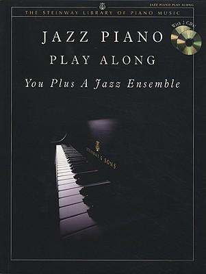 Jazz Piano Play Along: You Plus a Jazz Ensemble - Shanaphy, Edward (Editor), and Lienhard, Noreen Grey