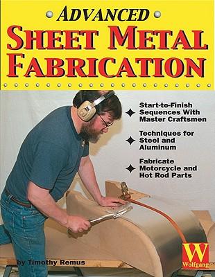 Advanced Sheet Metal Fabrication - Remus, Timothy