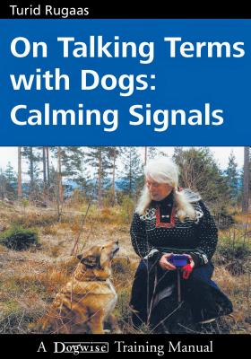 On Talking Terms with Dogs: Calming Signals - Rugaas, Turid