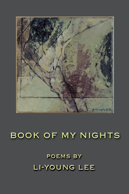 Book of My Nights - Lee, Li-Young