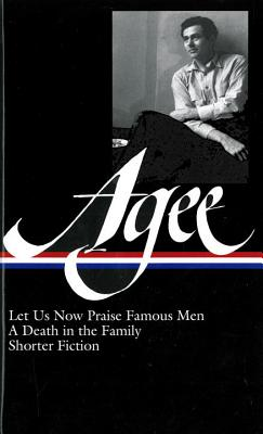 James Agee: Let Us Now Praise Famous Men, a Death in the Family, & Shorter Fiction - Agee, James, and Sragow, Michael (Editor)