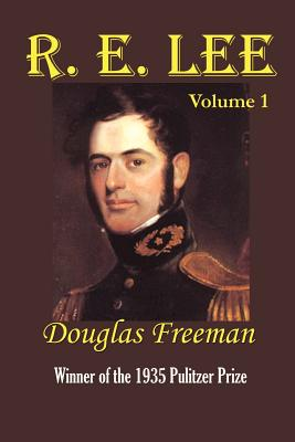 R. E. Lee: A Biography - Freeman, Douglas Southall
