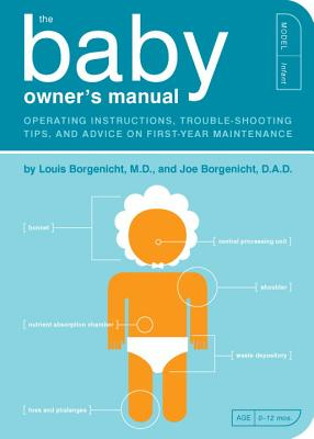 The Baby Owner's Manual - Borgenicht, Louis, and Borgenicht, Joe, and & Borgenicht, Borgenicht