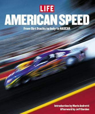 Life: American Speed: From the Wild and Woolly Dirt Tracks to the Rise of NASCAR Nation - Life Magazine (Creator)