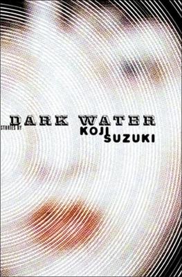 Dark Water - Suzuki, Koji