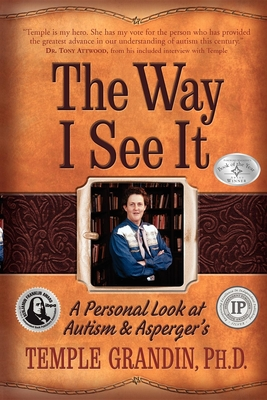 The Way I See It: A Personal Look at Autism & Asperger's - Grandin, Temple, Dr.