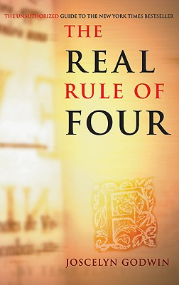 Real Rule of Four: The Unauthorized Guide to the New York Times #1 Bestseller - Godwin, Joscelyn