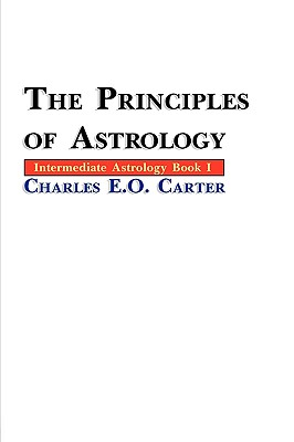 The Principles of Astrology - Carter, Charles E O