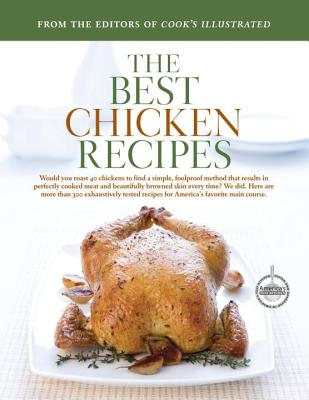The Best Chicken Recipes - Cook's Illustrated Magazine (Creator)