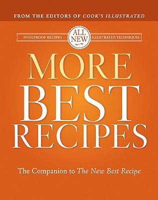 More Best Recipes: A Best Recipe Classic - Cook's Illustrated (Editor), and Keller + Keller (Photographer), and Tremblay, Carl (Photographer), and van Ackere, Daniel J...
