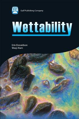 Wettability - Donaldson, Erle C, and Alam, Waqi