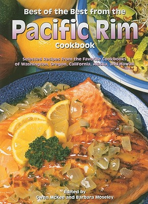Best of the Best from the Pacific Rim: Selected Recipes from the Favorite Cookbooks of Washington, Oregon, California, Alaska, and Hawaii - McKee, Gwen (Editor), and Moseley, Barbara (Editor), and England, Tupper (Illustrator)