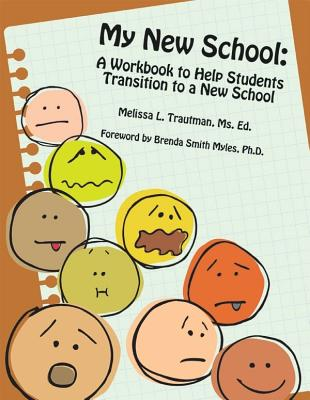 My New School: A Workbook to Help Students Transition to a New School - Trautman, Melissa L, and Myles, Brenda Smith, Dr.