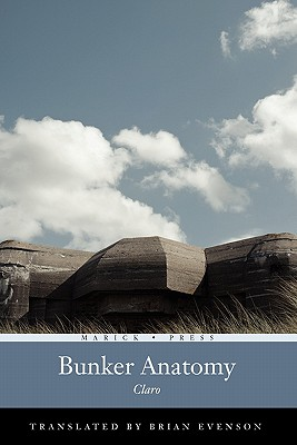 Bunker Anatomy - Claro, Christophe, and Evenson, Brian (Translated by)
