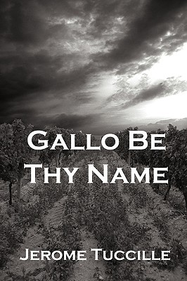 Gallo Be Thy Name - Tuccille, Jerome