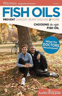 Fish Oils: Prevent Cancer, Heart Disease & More - Coles, Stephen