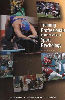 Training Professionals in the Practice of Sport Psychology - Silva, John M