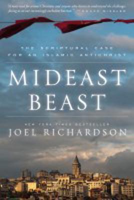 Mideast Beast: The Scriptural Case for an Islamic Antichrist - Richardson, Joel