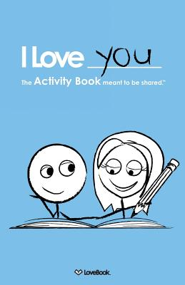 I Love You: The Activity Book Meant to Be Shared - Lovebook