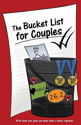 The Bucket List for Couples - Lovebook, and Chapman, Kim (Designer)