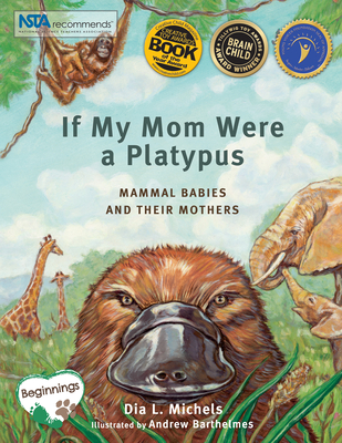 If My Mom Were a Platypus: Mammal Babies and Their Mothers - Michels, Dia L