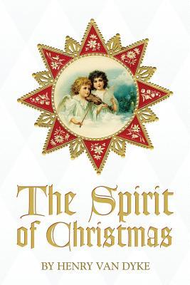The Spirit of Christmas - Van Dyke, Henry